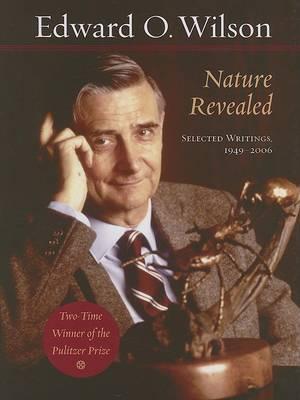 Nature Revealed by Edward O. Wilson