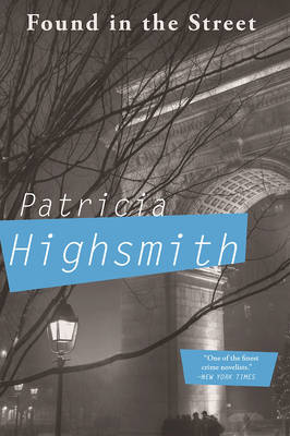 Found in the Street by Patricia Highsmith