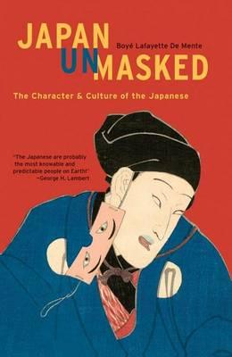 Japan Unmasked by Boye Lafayette De Mente