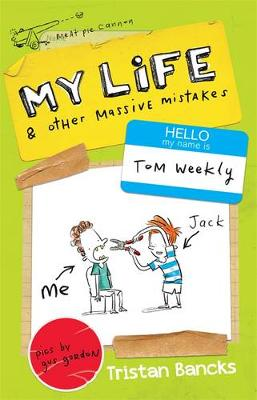 My Life and Other Massive Mistakes by Tristan Bancks