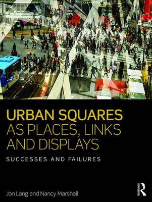 Urban Squares as Places, Links and Displays book