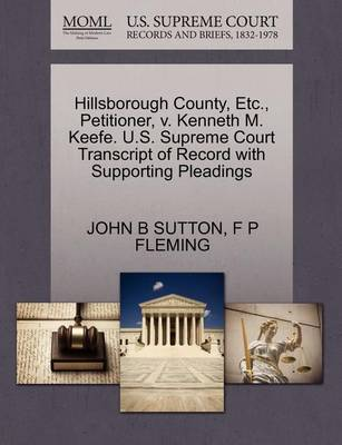 Hillsborough County, Etc., Petitioner, V. Kenneth M. Keefe. U.S. Supreme Court Transcript of Record with Supporting Pleadings by John B Sutton