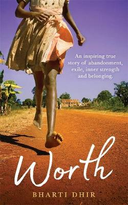 Worth: An Inspiring True Story of Abandonment, Exile, Inner Strength and Belonging book