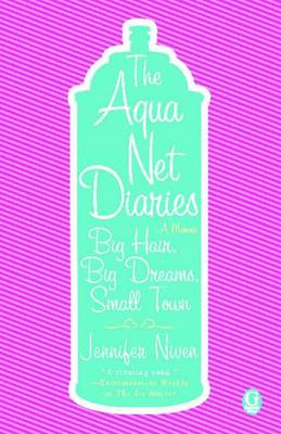 Aqua Net Diaries by Jennifer Niven