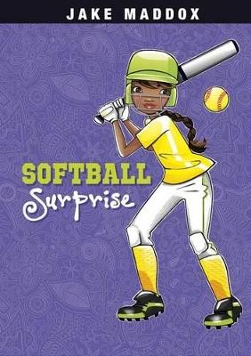 Softball Surprise by ,Jake Maddox