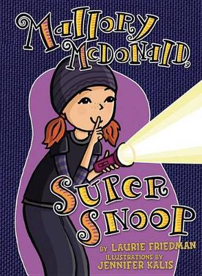 Mallory McDonald, Super Snoop by Laurie Friedman
