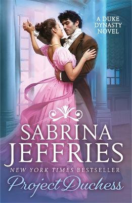 Project Duchess: Sweeping historical romance at its best! by Sabrina Jeffries
