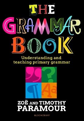 The Grammar Book: Understanding and teaching primary grammar book