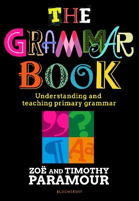 The Grammar Book: Understanding and teaching primary grammar by Zoe Paramour