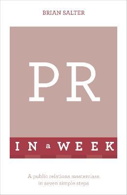 PR In A Week by Brian Salter