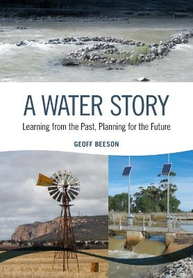 A Water Story: Learning from the Past, Planning for the Future book