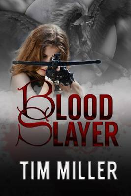 Blood Slayer by Tim Miller