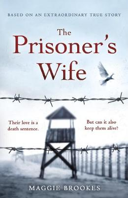 The Prisoner's Wife: based on an inspiring true story by Maggie Brookes