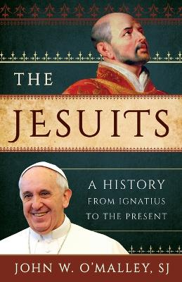 Jesuits by John W. O'Malley