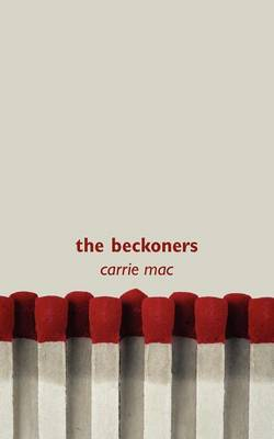 Beckoners by Carrie Mac
