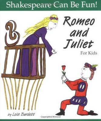 """""""Romeo and Juliet"""" for Kids by Lois Burdett"""