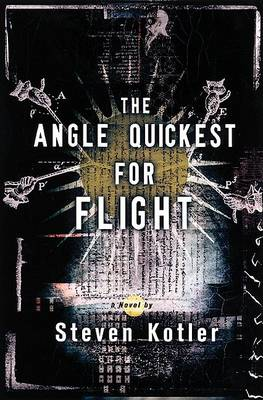 The Angle Quickest for Flight by Steven Kotler