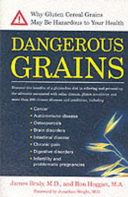 Dangerous Grains by Dr. James Braly