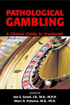Pathological Gambling by Jon E. Grant