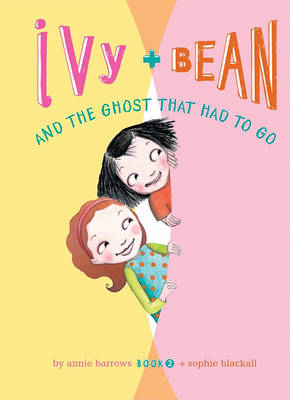 Ivy + Bean and the Ghost That Had to Go by Annie Barrows