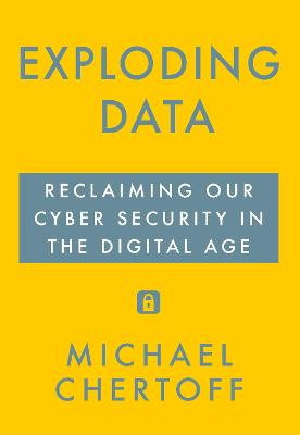 Exploding Data by Michael Chertoff