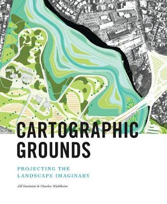 Cartographic Grounds by Charles Waldheim