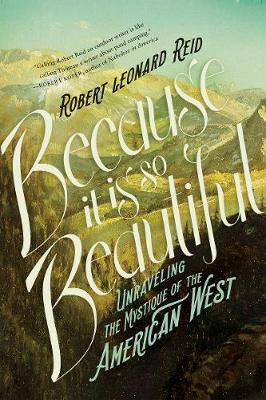 Because It Is So Beautiful by Robert Leonard Reid