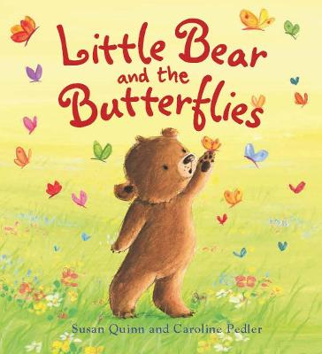 Storytime: Little Bear and the Butterflies by Susan Quinn