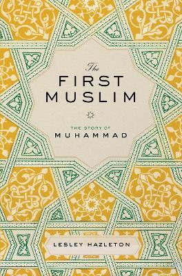 First Muslim by Lesley Hazleton