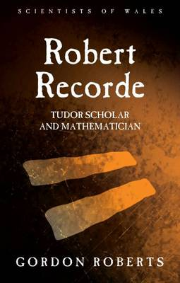 Robert Recorde by Gordon Roberts