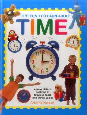 It's Fun to Learn About Time by Holden Adriane