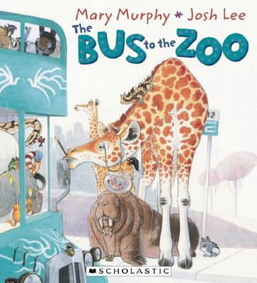 Bus to The Zoo by Mary Murphy