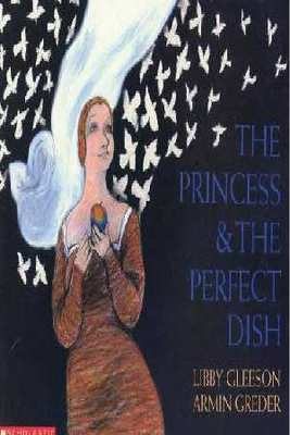The Princess & the Perfect Dish by Libby Gleeson