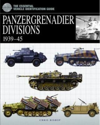 Panzergrenadier Divisions by Chris Bishop