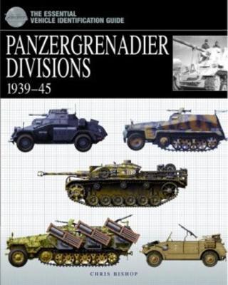Panzergrenadier Divisions by Chris Bishop