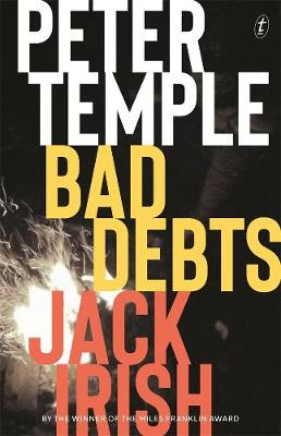 Bad Debts: Jack Irish, Book One by Peter Temple