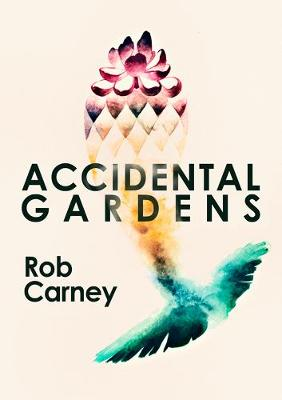 Accidental Gardens: 2021 book