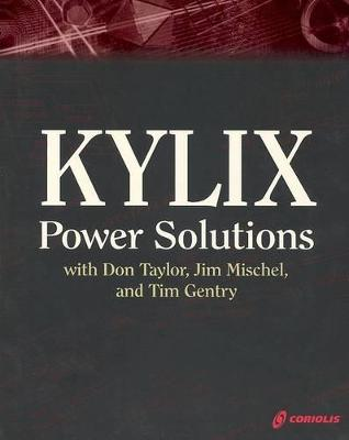 Kylix Power Solutions with Don Taylor, Jim Mischel and Tim Gentry by Don Taylor