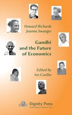 Gandhi and the Future of Economics by Howard Richards
