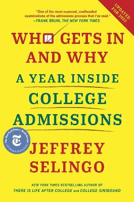 Who Gets In and Why: A Year Inside College Admissions by Jeffrey Selingo