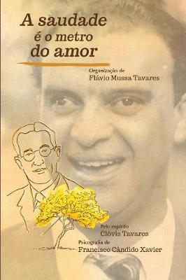 A Saudade e o Metro do Amor by Chico Xavier