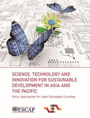 Science, technology and innovation for sustainable development in Asia and the Pacific by United Nations: Economic and Social Commission for Asia and the Pacific