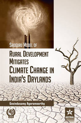 Sadguru Model of Rural Development Mitigates Climate Change in Indias Drylands by Govindasamy Agoramoorthy