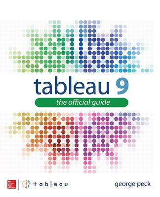Tableau 9: The Official Guide by George Peck