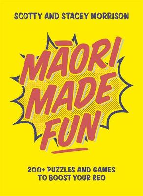 Maori Made Fun: 200+ puzzles and games to boost your reo book