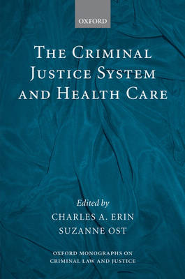 The Criminal Justice System and Health Care by Charles A. Erin