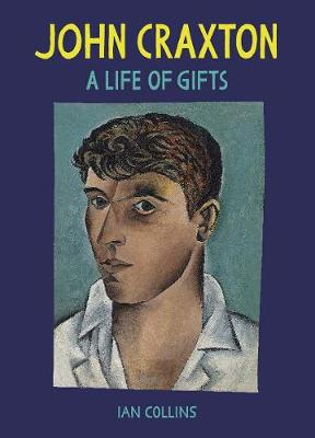 John Craxton: A Life of Gifts by Ian Collins