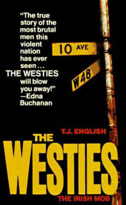 The The Westies by T. J. English