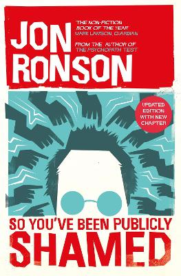 So You've  Been Publicly Shamed by Jon Ronson