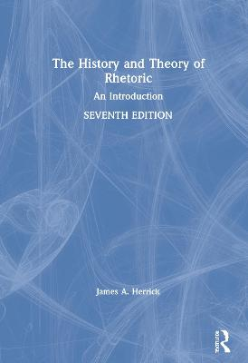 The History and Theory of Rhetoric: An Introduction book